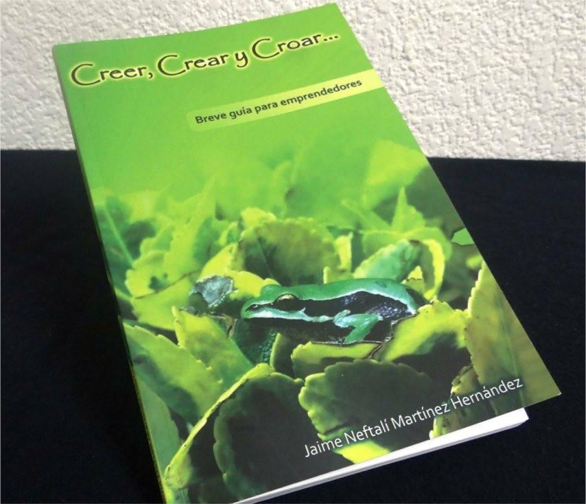 Creer Crear y Croar - Breve guía para emprendedores