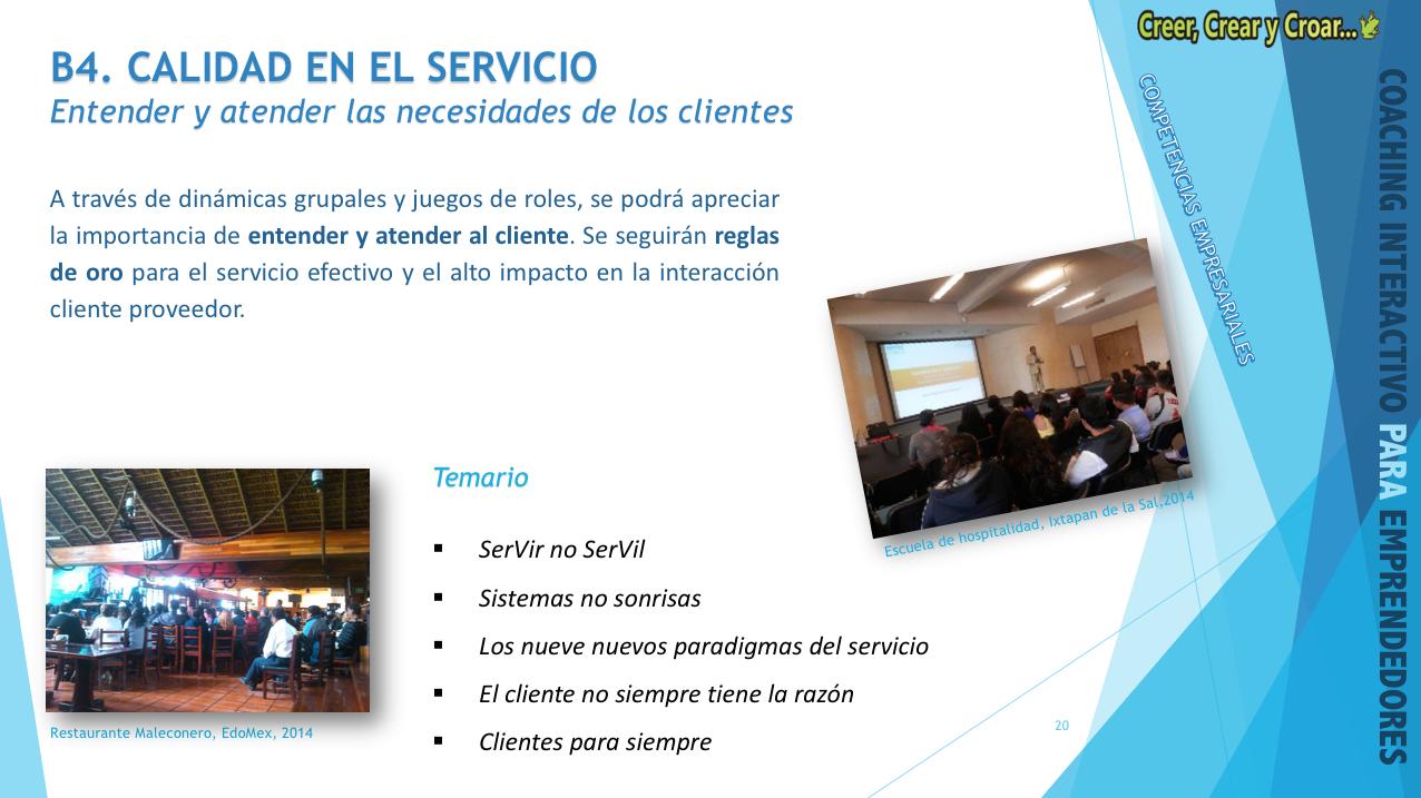 B4 - CALIDAD EN EL SERVICIO.- Entender y atender las necesidades de los clientes