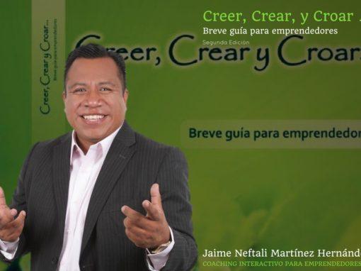 Creer, Crear, y Croar … Breve guía para emprendedores